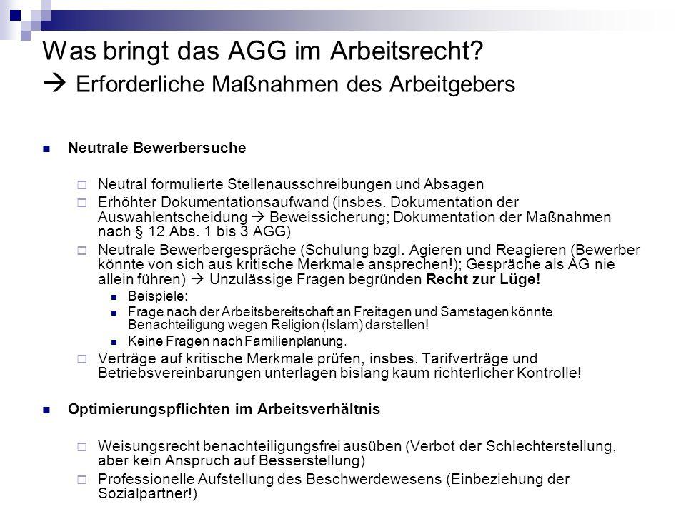 Was bringt das AGG im Arbeitsrecht? Erforderliche Maßnahmen des Arbeitgebers Neutrale Bewerbersuche Neutral formulierte Stellenausschreibungen und Abs
