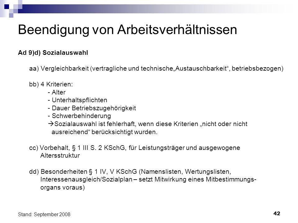 42 Stand: September 2008 Beendigung von Arbeitsverhältnissen Ad 9)d) Sozialauswahl aa) Vergleichbarkeit (vertragliche und technischeAustauschbarkeit,
