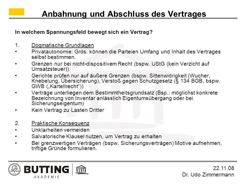 22.11.08 Dr.Udo Zimmermann Anbahnung und Abschluss des Vertrages Wie kommt der Vertrag zustande.