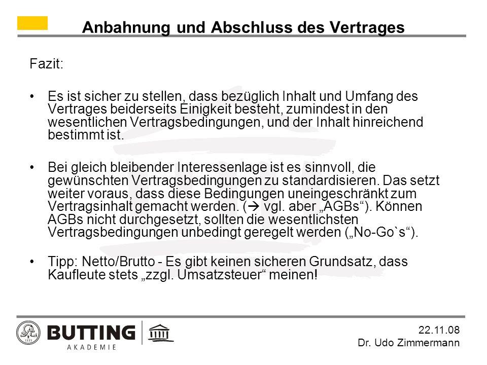22.11.08 Dr.Udo Zimmermann Anbahnung und Abschluss des Vertrages Welche Bedeutung haben AGBs.