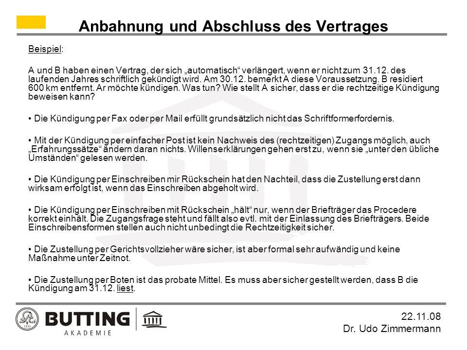 22.11.08 Dr.Udo Zimmermann Anbahnung und Abschluss des Vertrages 4.