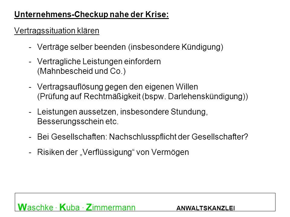 W aschke · K uba · Z immermann ANWALTSKANZLEI Überblick : Straftatbestände Unternehmens-Checkup nahe der Krise: Vertragssituation klären -Verträge sel