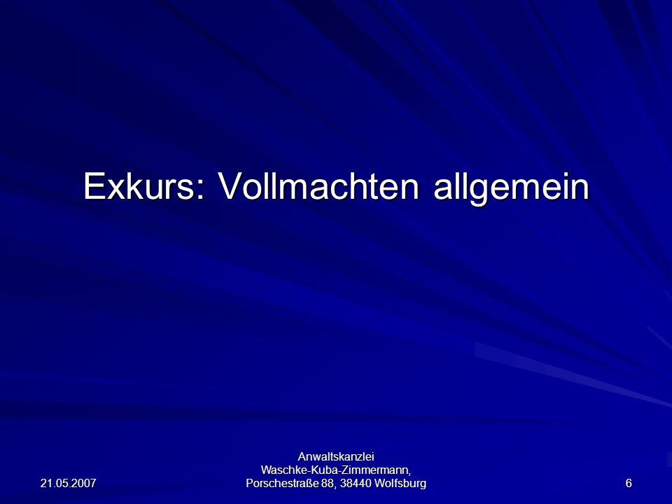 21.05.2007 Anwaltskanzlei Waschke-Kuba-Zimmermann, Porschestraße 88, 38440 Wolfsburg 37 Welche Inhalte werden diskutiert.