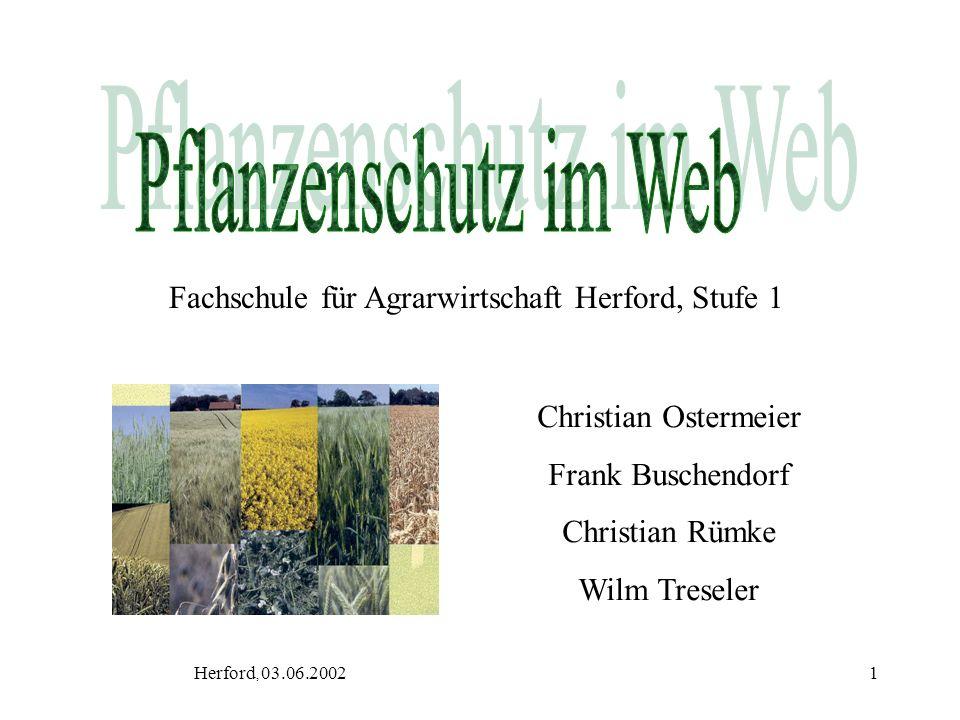1 Fachschule für Agrarwirtschaft Herford, Stufe 1 Christian Ostermeier Frank Buschendorf Christian Rümke Wilm Treseler Herford, 03.06.2002