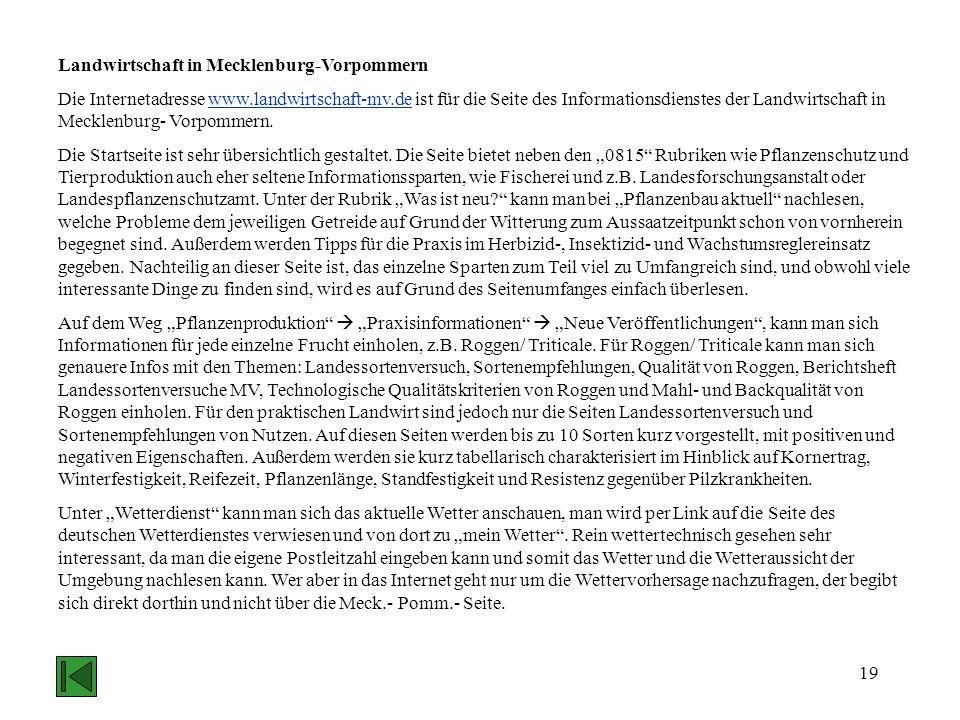 19 Landwirtschaft in Mecklenburg-Vorpommern Die Internetadresse www.landwirtschaft-mv.de ist für die Seite des Informationsdienstes der Landwirtschaft