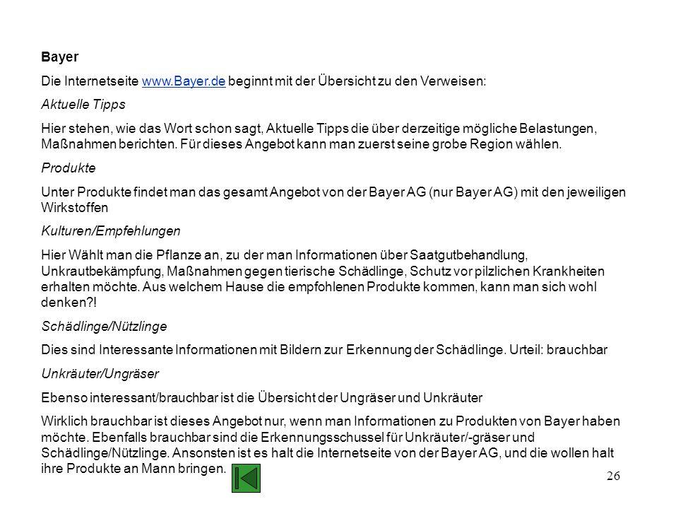 26 Bayer Die Internetseite www.Bayer.de beginnt mit der Übersicht zu den Verweisen:www.Bayer.de Aktuelle Tipps Hier stehen, wie das Wort schon sagt, A