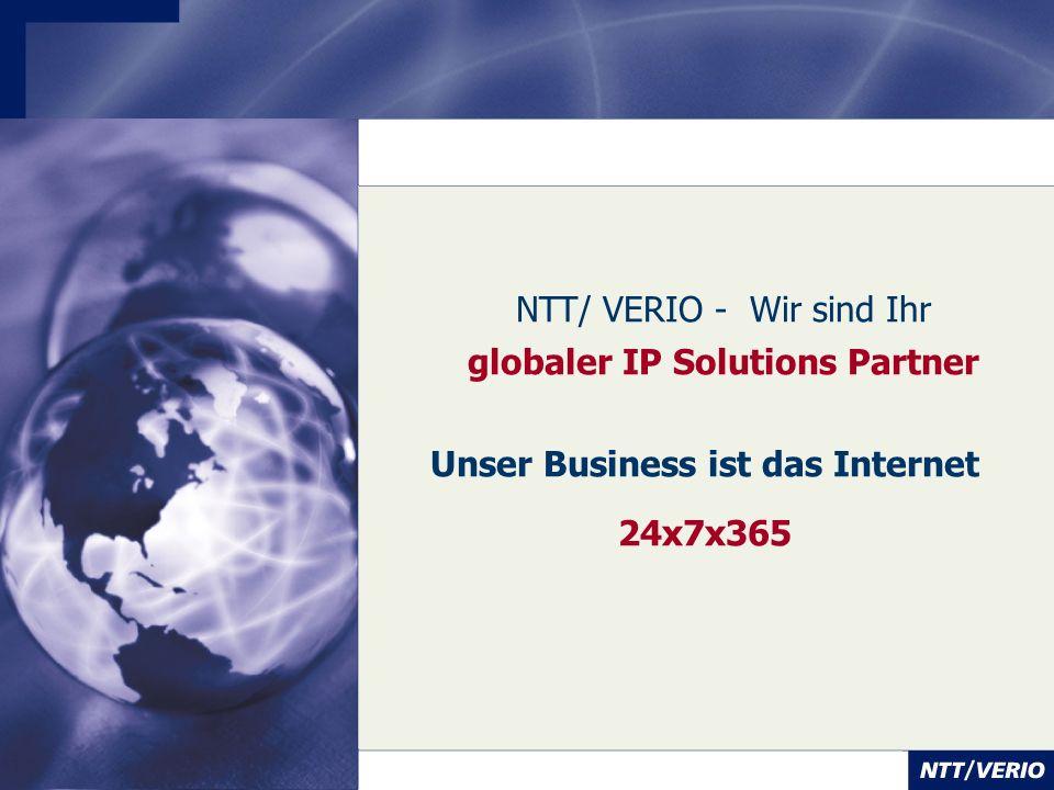 Unser Business ist das Internet 24x7x365 NTT/ VERIO - Wir sind Ihr globaler IP Solutions Partner