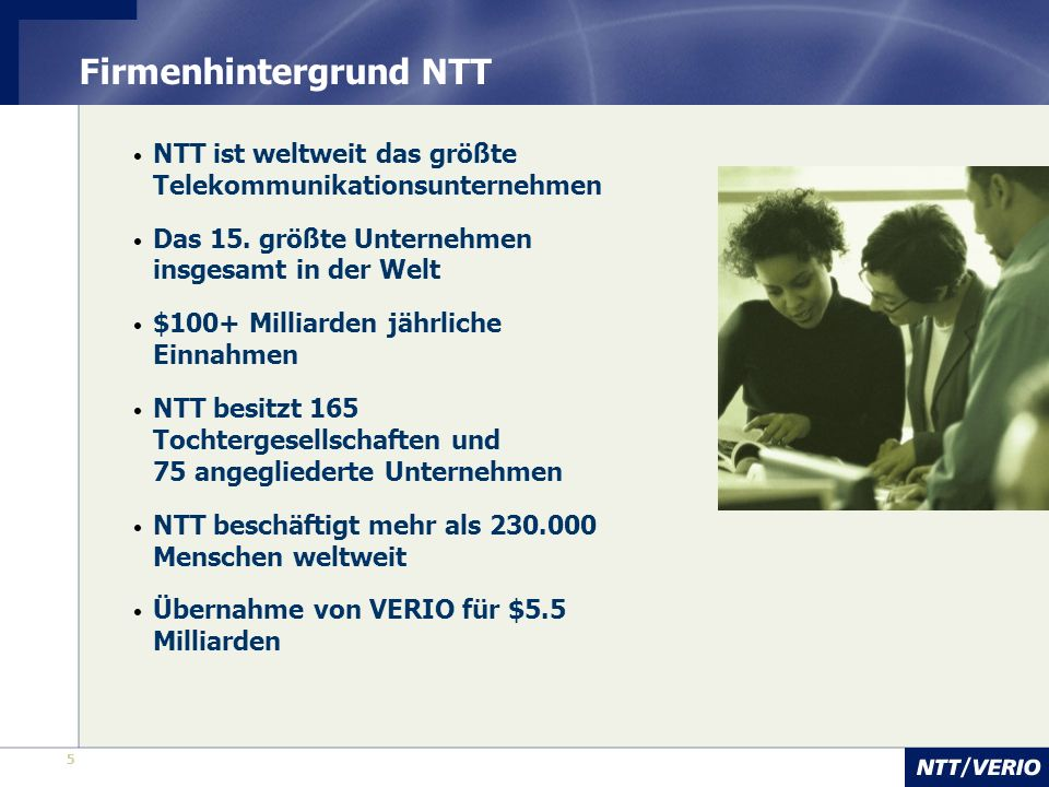 6 6 Firmenhintergrund NTT/VERIO NTT/VERIO ist die Hosting-Division von NTT Hundert prozentige Tochter der NTT Communications (NTT Com) Beschäftigte: 2.500 + Geschäftskunden: 450.000 + in über 170 Ländern weltweit Weltmarktführer für Enhanced Data Services –Größtes domainbasiertes Web Hosting Unternehmen –100% Data Centric