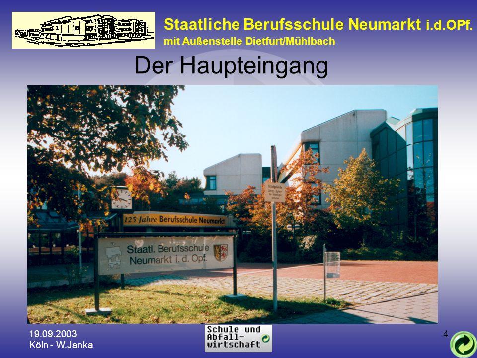 19.09.2003 Köln - W.Janka 4 Staatliche Berufsschule Neumarkt i.d.OPf. mit Außenstelle Dietfurt/Mühlbach Der Haupteingang