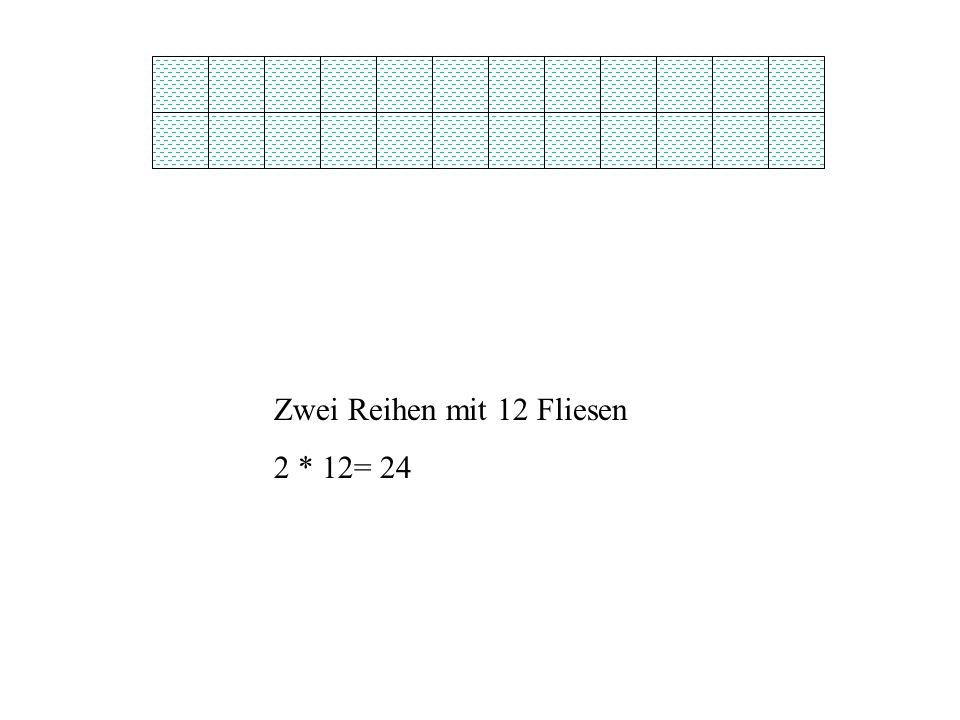 Zwei Reihen mit 12 Fliesen 2 * 12= 24