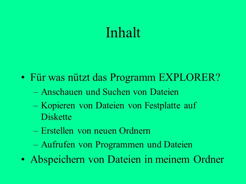 Inhalt Für was nützt das Programm EXPLORER.