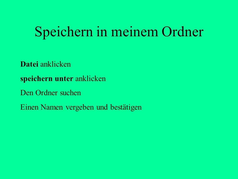 Erstellen von neuen Ordnern 2 Eigene Dateien anklicken Datei anklicken in Menüleiste Neu anklicken Neuer Ordner anklicken Den Ordner mit der rechten Maustaste anklicken.