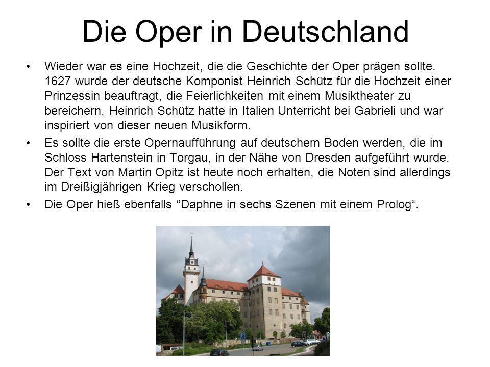 Die Oper in Deutschland Wieder war es eine Hochzeit, die die Geschichte der Oper prägen sollte.
