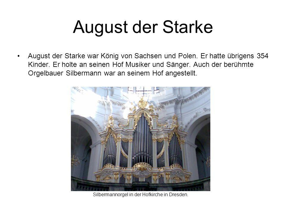 August der Starke August der Starke war König von Sachsen und Polen.