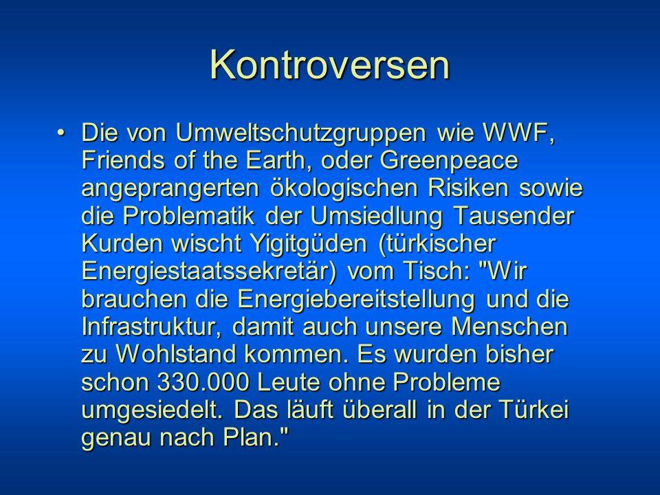 Kontroversen Die von Umweltschutzgruppen wie WWF, Friends of the Earth, oder Greenpeace angeprangerten ökologischen Risiken sowie die Problematik der