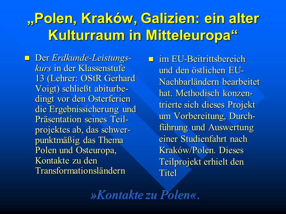 Länderübergreifende elektronische Partnerschaften des Erdkunde Leistungskurses Klasse 13: Polen / Galizien eine Studienfahrt fand im Herbst 2001 statt