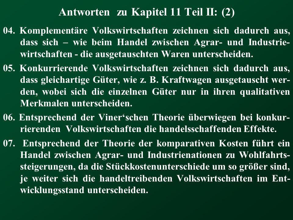 Antworten zu Kapitel 11 Teil II: (2) 04. Komplementäre Volkswirtschaften zeichnen sich dadurch aus, dass sich – wie beim Handel zwischen Agrar- und In