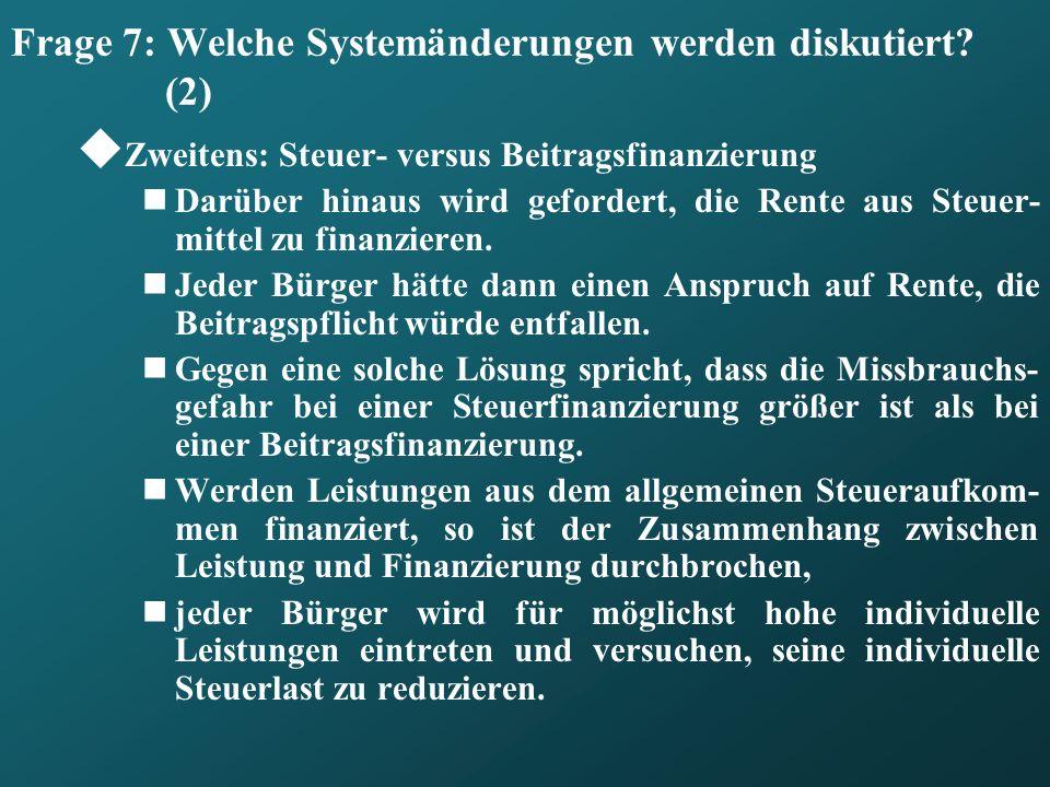 Frage 7: Welche Systemänderungen werden diskutiert.