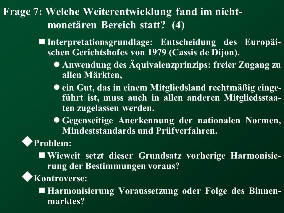 Frage 7: Welche Weiterentwicklung fand im nicht- monetären Bereich statt? (4) Interpretationsgrundlage: Entscheidung des Europäi- schen Gerichtshofes