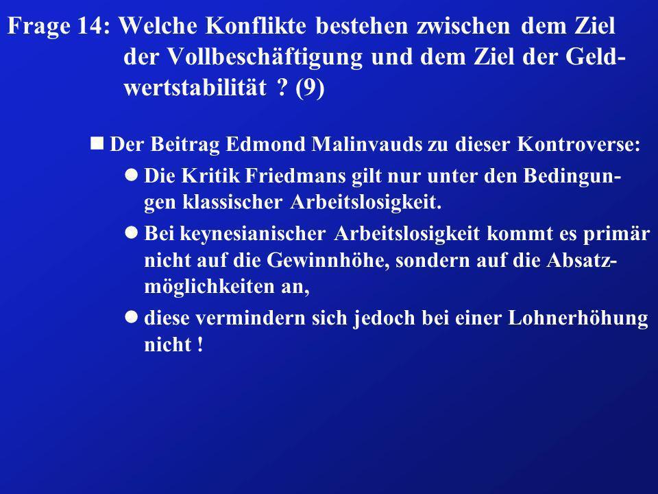 Frage 14: Welche Konflikte bestehen zwischen dem Ziel der Vollbeschäftigung und dem Ziel der Geld- wertstabilität ? (9) nDer Beitrag Edmond Malinvauds