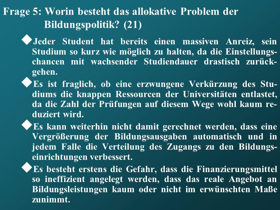 Frage 5: Worin besteht das allokative Problem der Bildungspolitik.