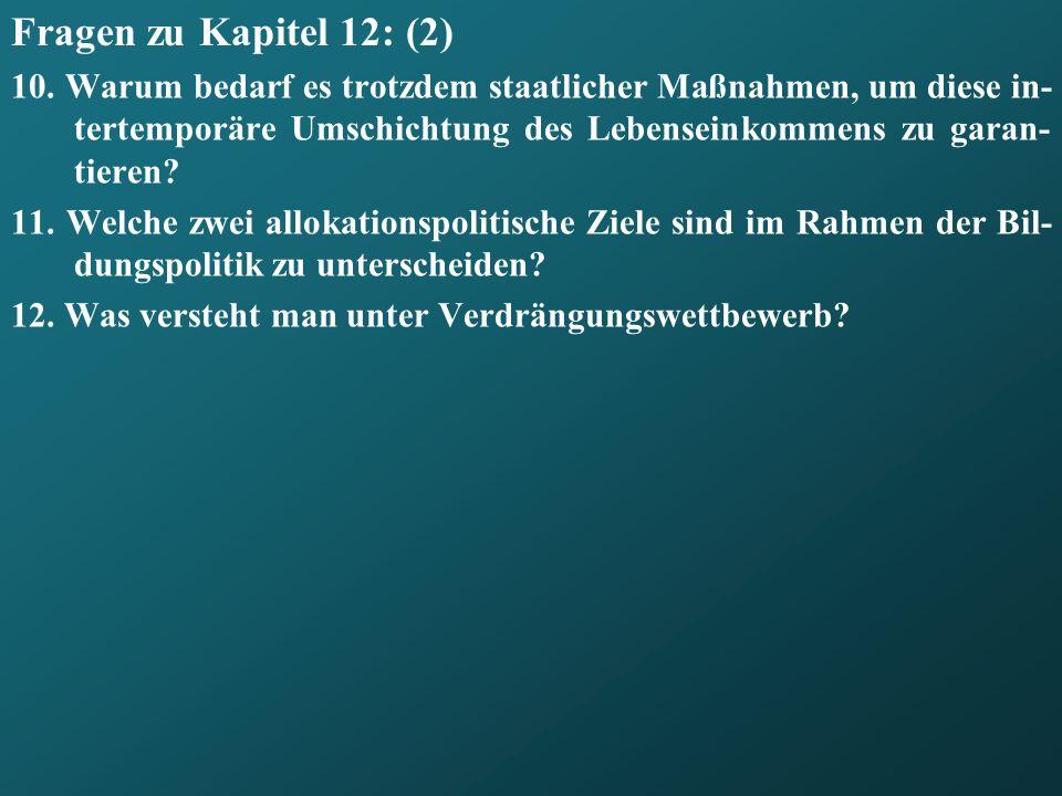 Fragen zu Kapitel 12: (2) 10.