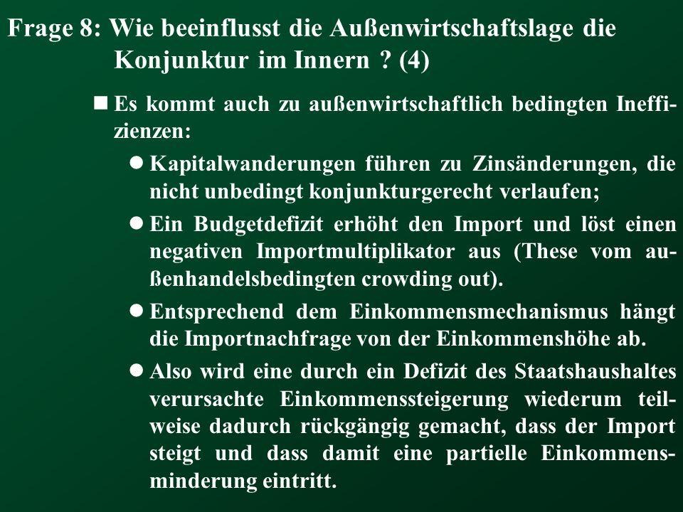 Frage 8: Wie beeinflusst die Außenwirtschaftslage die Konjunktur im Innern ? (4) Es kommt auch zu außenwirtschaftlich bedingten Ineffi- zienzen: Kapit