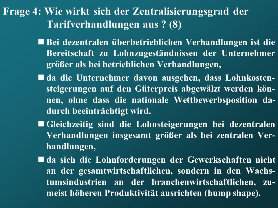 Frage 4: Wie wirkt sich der Zentralisierungsgrad der Tarifverhandlungen aus ? (8) Bei dezentralen überbetrieblichen Verhandlungen ist die Bereitschaft