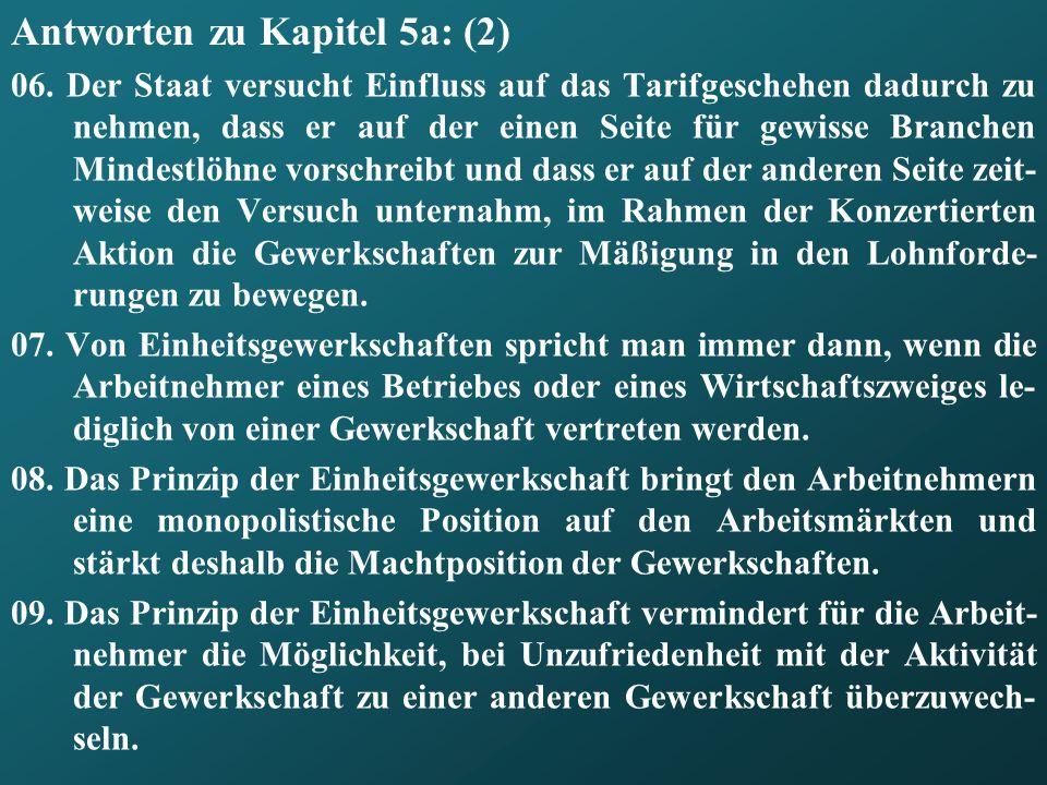 Antworten zu Kapitel 5a: (2) 06. Der Staat versucht Einfluss auf das Tarifgeschehen dadurch zu nehmen, dass er auf der einen Seite für gewisse Branche