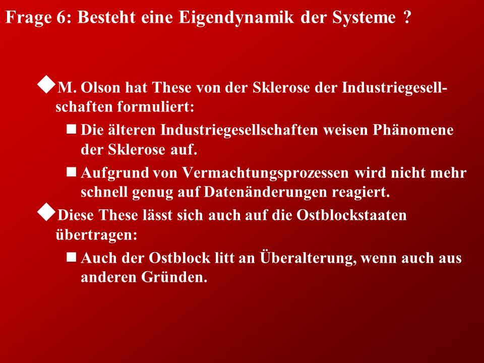 Frage 6: Besteht eine Eigendynamik der Systeme . u M.