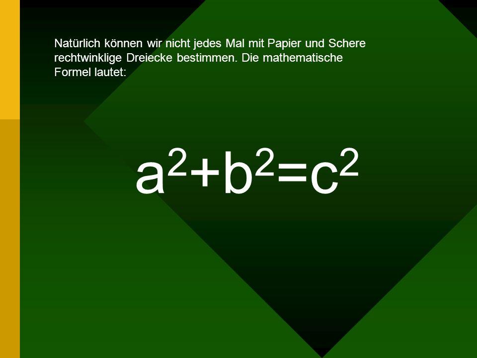 Ich behaupte, dass die Summe der Flächeninhalte der beiden Quadrate über den Katheten gleich dem Flächeninhalt des Quadrats über der Hypotenuse ist. U