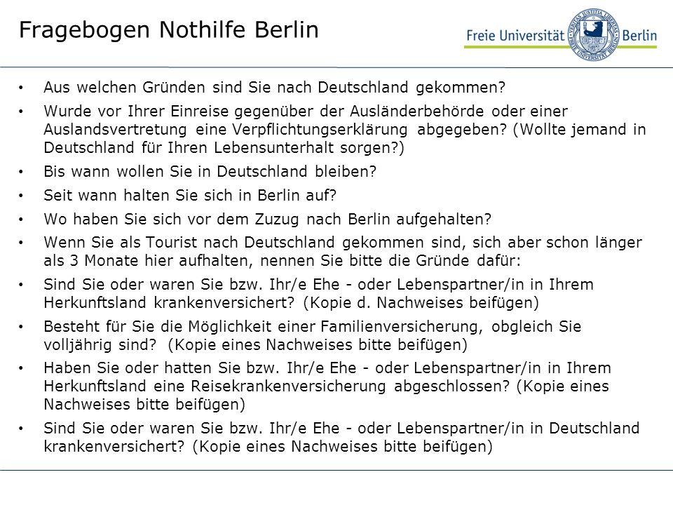 Fragebogen Nothilfe Berlin Aus welchen Gründen sind Sie nach Deutschland gekommen? Wurde vor Ihrer Einreise gegenüber der Ausländerbehörde oder einer