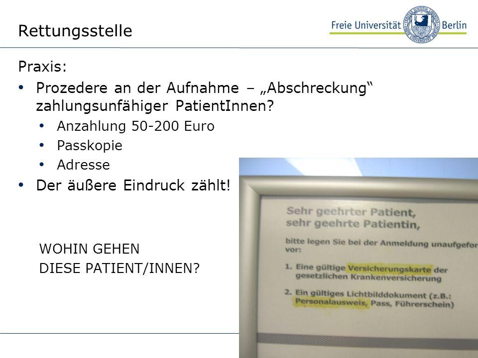 Praxis: Prozedere an der Aufnahme – Abschreckung zahlungsunfähiger PatientInnen? Anzahlung 50-200 Euro Passkopie Adresse Der äußere Eindruck zählt! WO