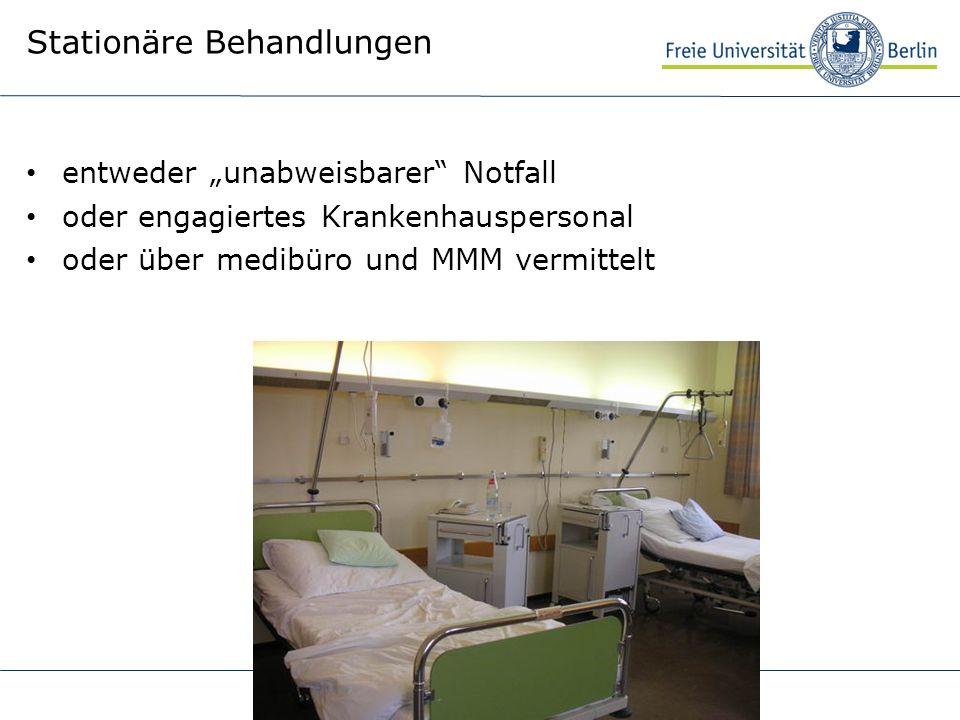 Stationäre Behandlungen entweder unabweisbarer Notfall oder engagiertes Krankenhauspersonal oder über medibüro und MMM vermittelt