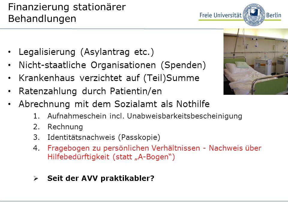 Finanzierung stationärer Behandlungen Legalisierung (Asylantrag etc.) Nicht-staatliche Organisationen (Spenden) Krankenhaus verzichtet auf (Teil)Summe