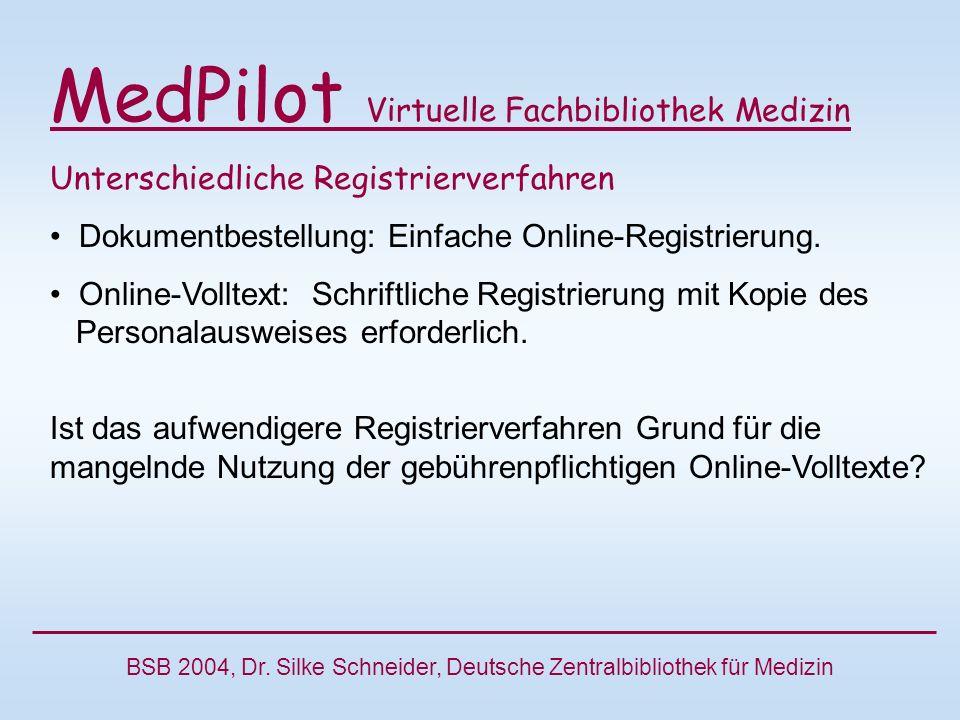 MedPilot Virtuelle Fachbibliothek Medizin Unterschiedliche Registrierverfahren Dokumentbestellung: Einfache Online-Registrierung.