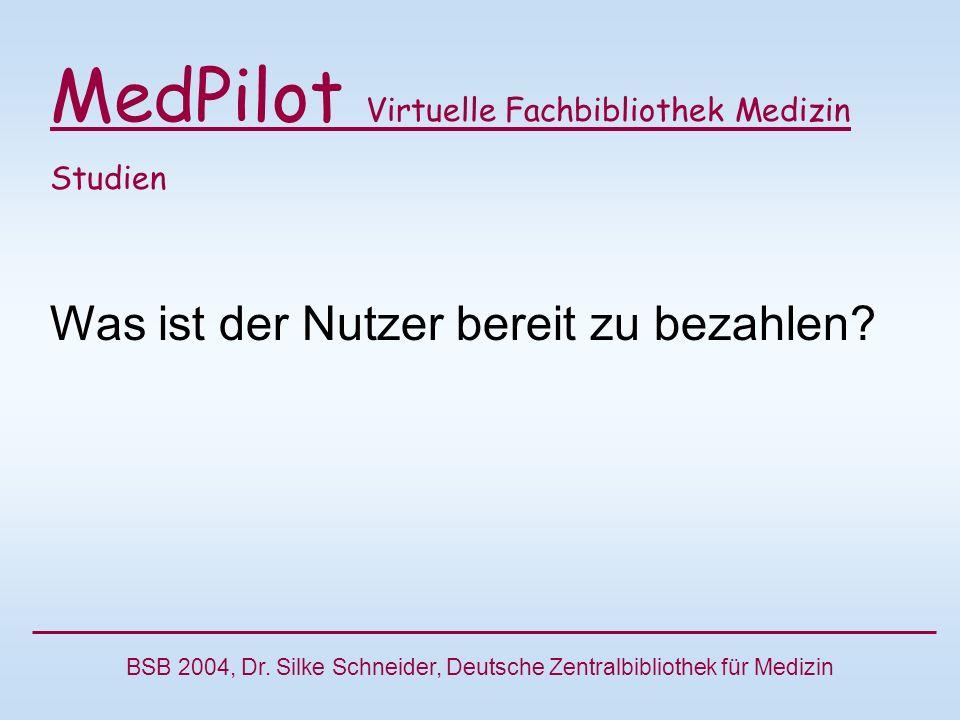 MedPilot Virtuelle Fachbibliothek Medizin Studien Was ist der Nutzer bereit zu bezahlen.