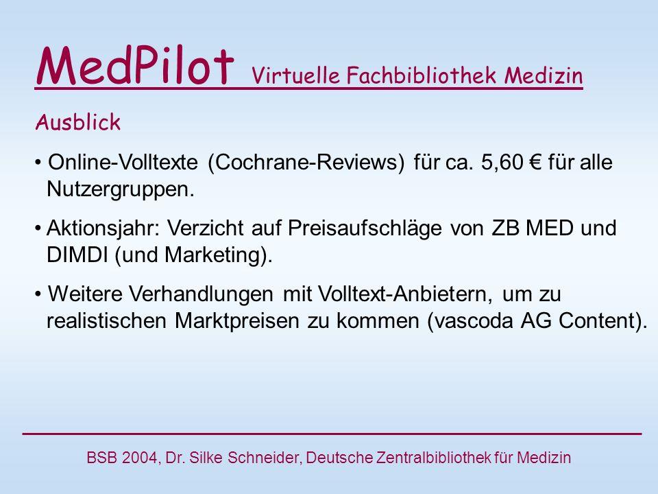 MedPilot Virtuelle Fachbibliothek Medizin Ausblick Online-Volltexte (Cochrane-Reviews) für ca.