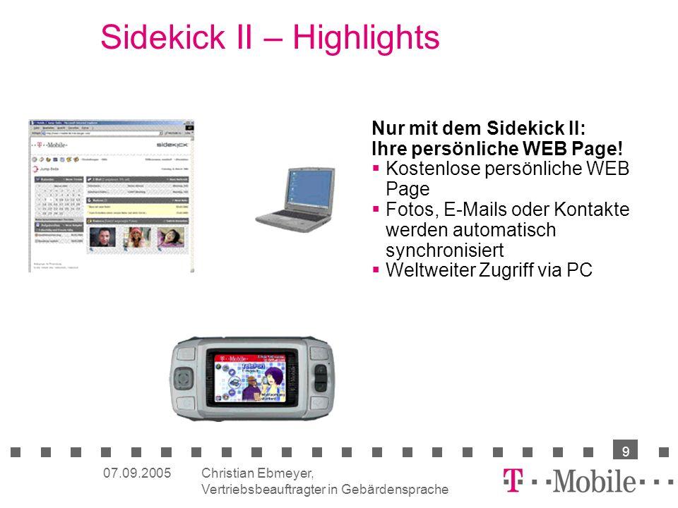 Christian Ebmeyer, Vertriebsbeauftragter in Gebärdensprache 9 07.09.2005 Sidekick II – Highlights Nur mit dem Sidekick II: Ihre persönliche WEB Page!