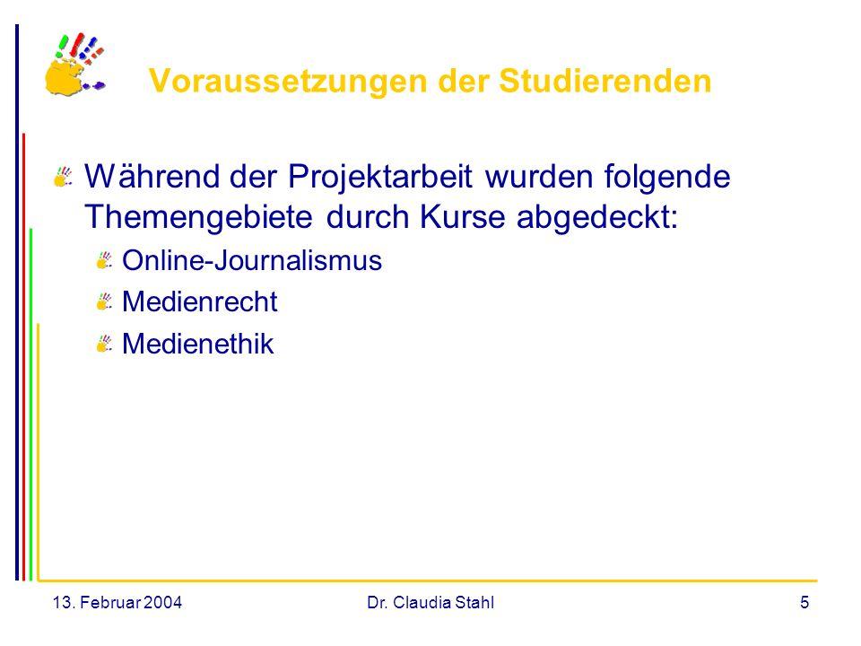 13. Februar 2004Dr. Claudia Stahl16 Ergebnisse Dokumentation Präsentation http://www.hfm-n-a.de