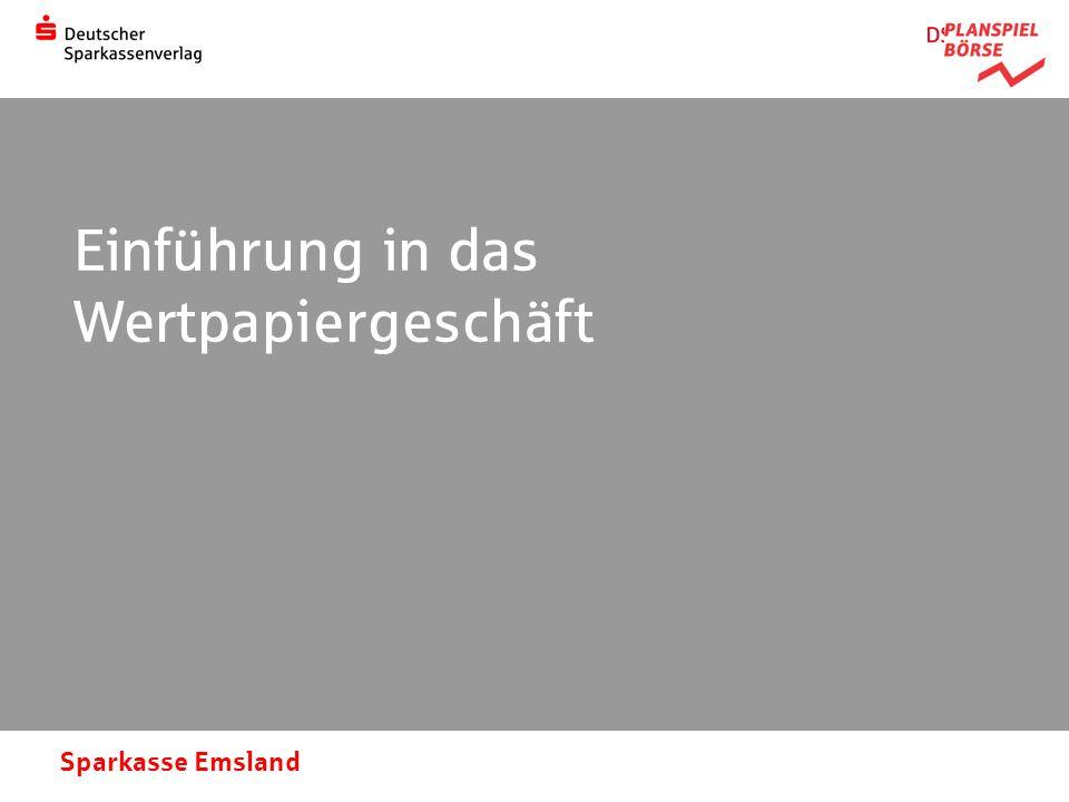Sparkasse Emsland Einführung in das Wertpapiergeschäft