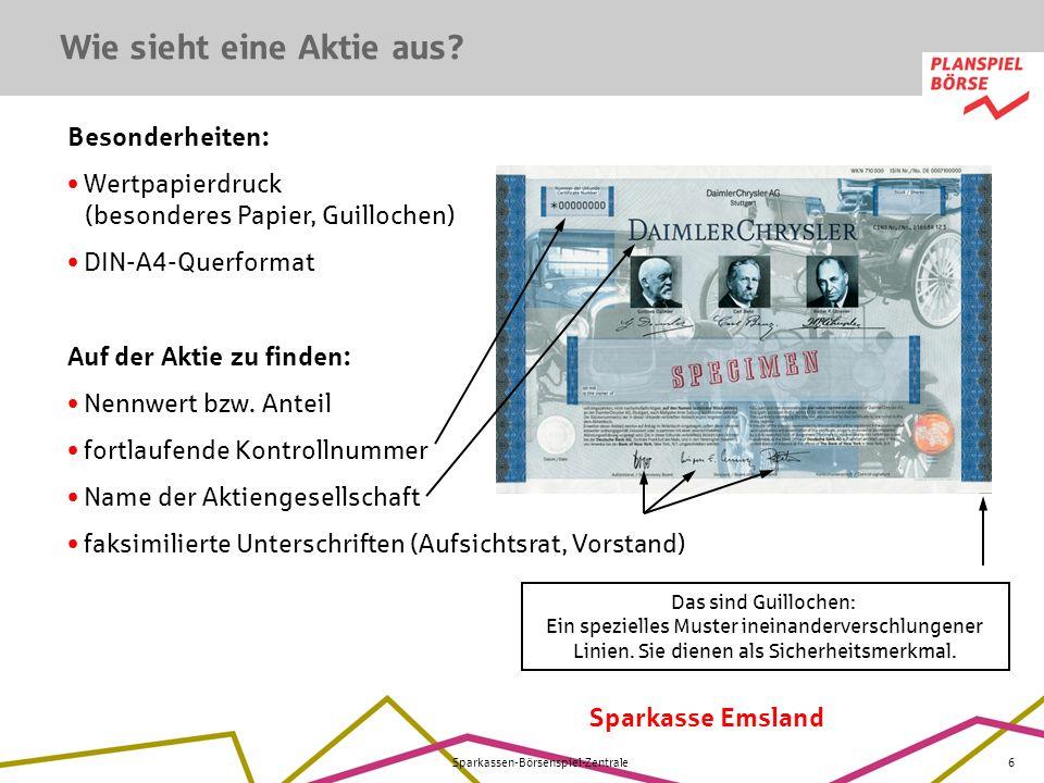 Sparkasse Emsland Sparkassen-Börsenspiel-Zentrale6 Besonderheiten: Wertpapierdruck (besonderes Papier, Guillochen) DIN-A4-Querformat Auf der Aktie zu