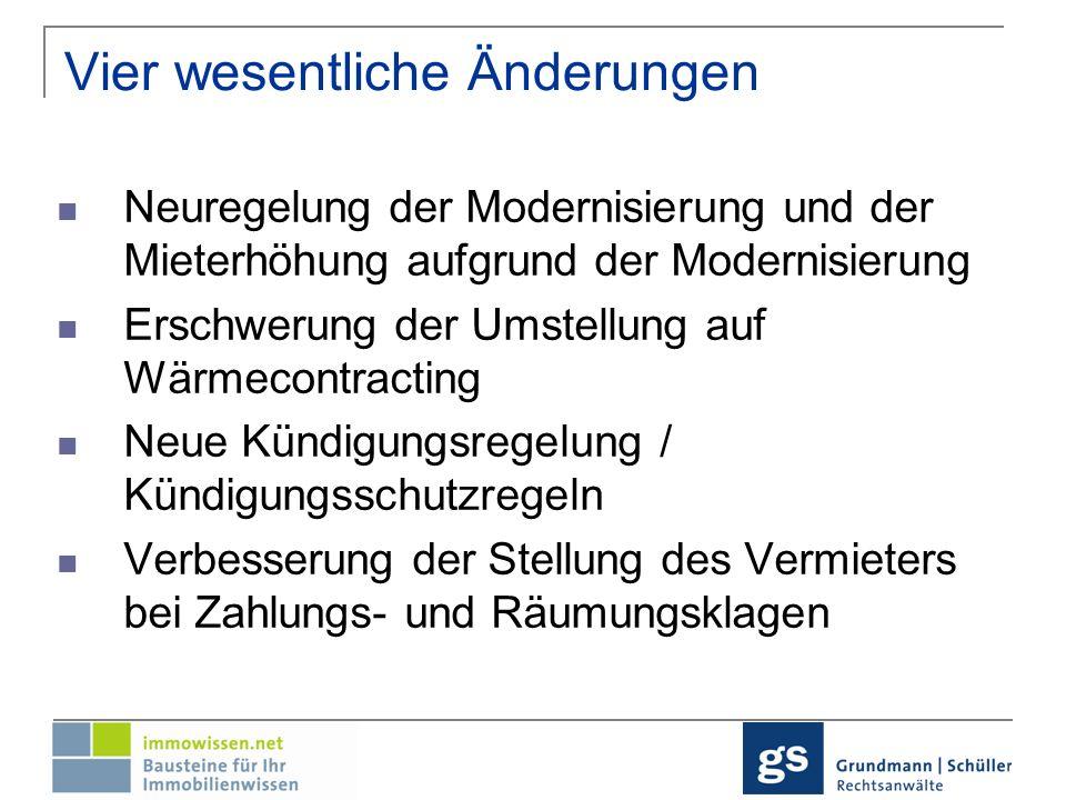 Neuregelung der Modernisierung und Mieterhöhung Sinn und Zweck: Anreizschaffung zur energetischen Sanierung von Wohnraum Bisherige Regelungen diesbezüglich unzureichend abgestimmt Kriterien für die Duldung solcher Sanierungen mitunter zu eng