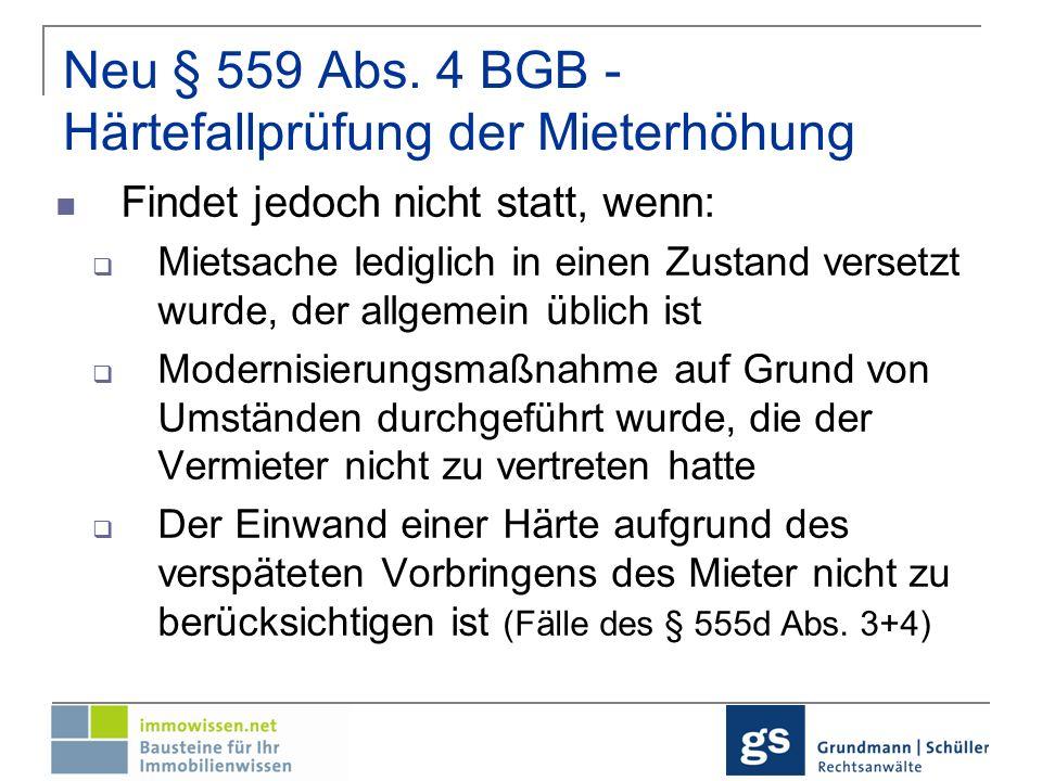 Neu § 559b BGB - Fehler der Modernisierungsankündigung Frist nach der die Mieterhöhung eintritt verlängert sich um 6 Monate, wenn Modernisierungsankündigung nicht ordnungsgemäß erfolgt ist die tatsächliche Mieterhöhung die angekündigte um mehr als 10 % übersteigt