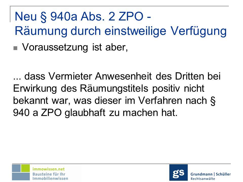 Vollstreckung ohne Räumung – Derzeitige Rechtslage (1) Berliner Modell: Räumungsvollstreckung erfolgt, soweit der Vermieter – zur Einsparung von Kosten – sein Vermieterpfandrecht ausgeübt hat, lediglich durch die Übergabe der Wohnung ohne Räumung derselben von Einrichtungen des Mieters.