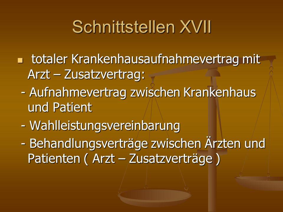 Schnittstellen XVII totaler Krankenhausaufnahmevertrag mit Arzt – Zusatzvertrag: totaler Krankenhausaufnahmevertrag mit Arzt – Zusatzvertrag: - Aufnah