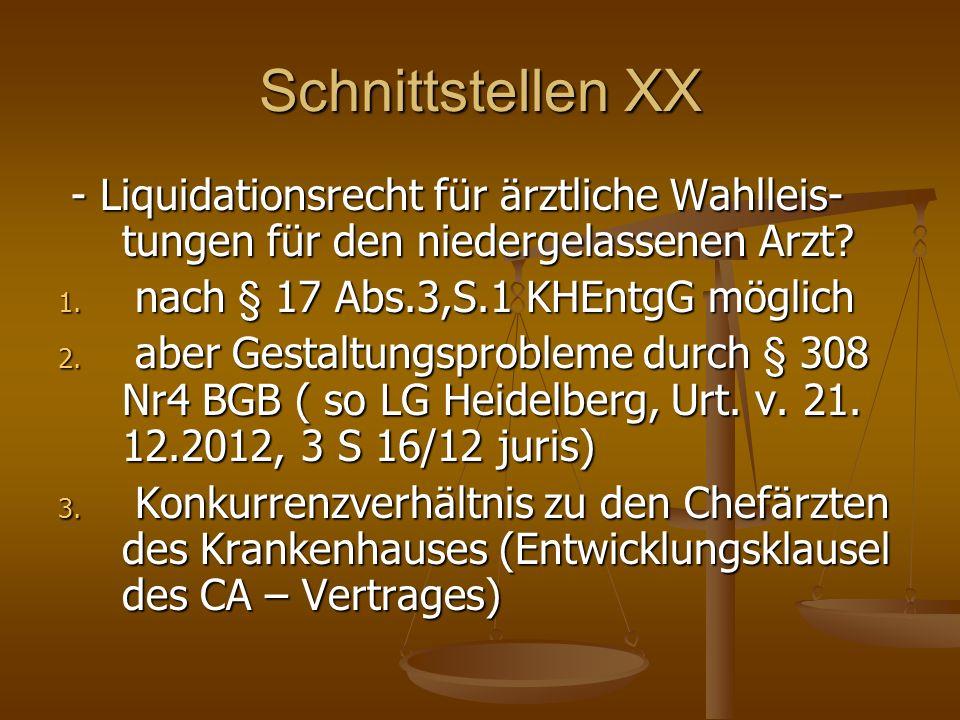 Schnittstellen XX - Liquidationsrecht für ärztliche Wahlleis- tungen für den niedergelassenen Arzt.