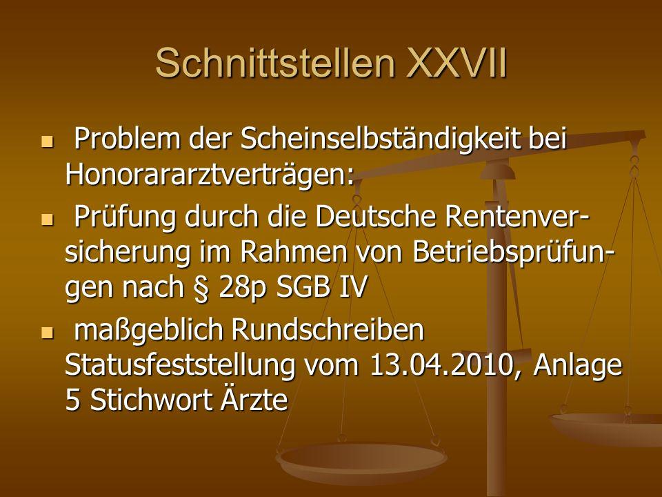 Schnittstellen XXVII Problem der Scheinselbständigkeit bei Honorararztverträgen: Problem der Scheinselbständigkeit bei Honorararztverträgen: Prüfung d