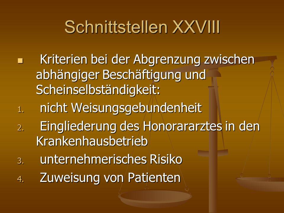 Schnittstellen XXVIII Kriterien bei der Abgrenzung zwischen abhängiger Beschäftigung und Scheinselbständigkeit: Kriterien bei der Abgrenzung zwischen abhängiger Beschäftigung und Scheinselbständigkeit: 1.