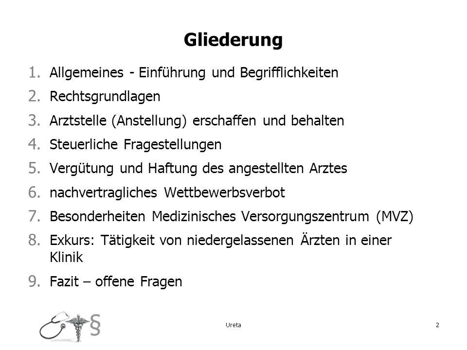 § 2 Gliederung 1. Allgemeines - Einführung und Begrifflichkeiten 2. Rechtsgrundlagen 3. Arztstelle (Anstellung) erschaffen und behalten 4. Steuerliche